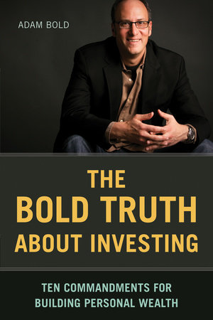 The Bold Truth about Investing by Adam Bold