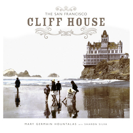 The San Francisco Cliff House by Mary Germain Hountalas and Sharon Silva