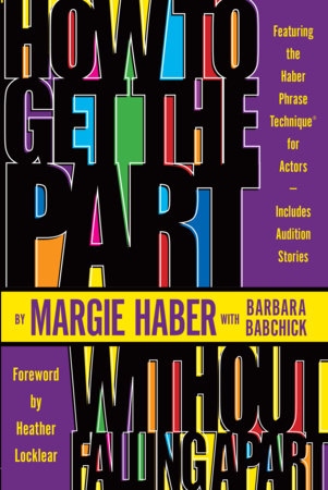 How to Get the Part...Without Falling Apart! by Margie Haber and Barbara Babchick