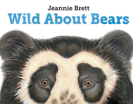 Wild About Bears by Jeannie Brett