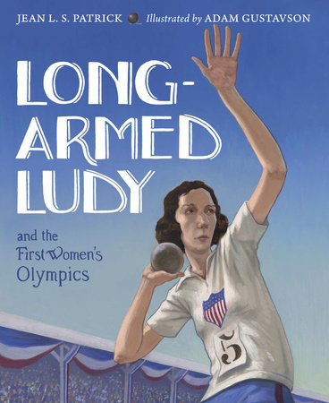 Long-Armed Ludy and the First Women's Olympics by Jean L.  S. Patrick