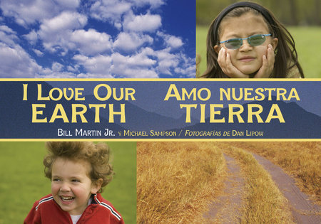 I Love Our Earth / Amo nuestra Tierra by Bill Martin Jr. and Michael Sampson