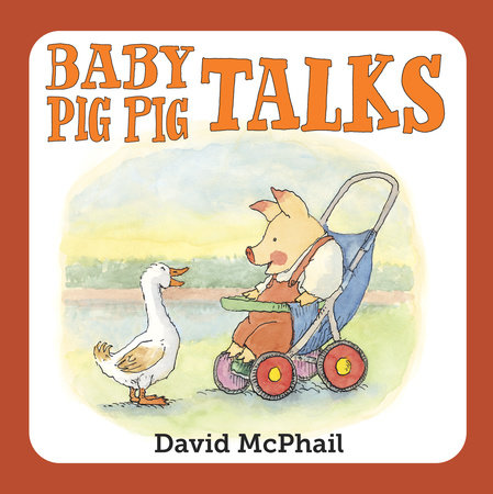 Baby Pig Pig Talks by David McPhail
