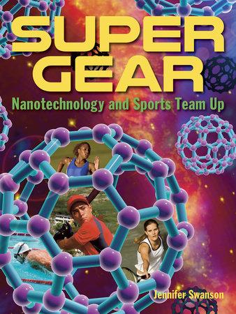 Super Gear by Jennifer Swanson