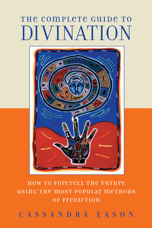 The Complete Guide to Divination by Cassandra Eason