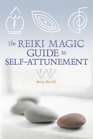 The Reiki Magic Guide to Self-Attunement