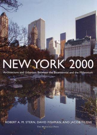 New York 2000 by Robert A.M. Stern, David Fishman and Jacob Tilove