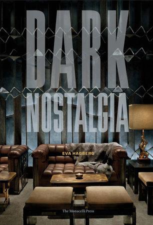 Dark Nostalgia by Eva Hagberg