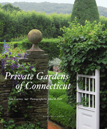 Private Gardens of Connecticut by Jane Garmey