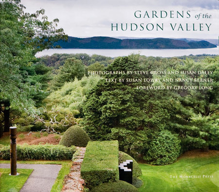Gardens of the Hudson Valley by Susan Daley and Steve Gross
