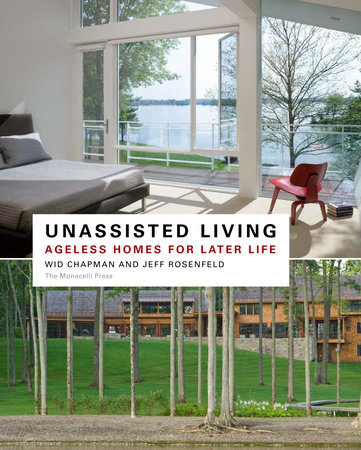 Unassisted Living by Jeffrey P. Rosenfeld and Wid Chapman