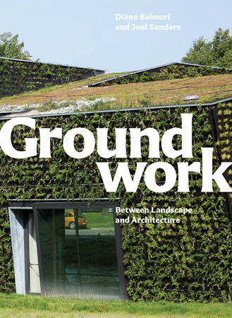 Groundwork by Diana Balmori and Joel Sanders