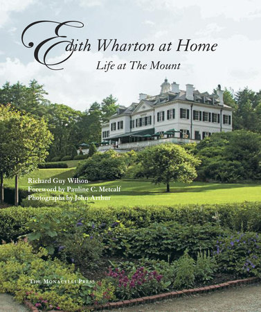 Edith Wharton at Home by Richard Guy Wilson