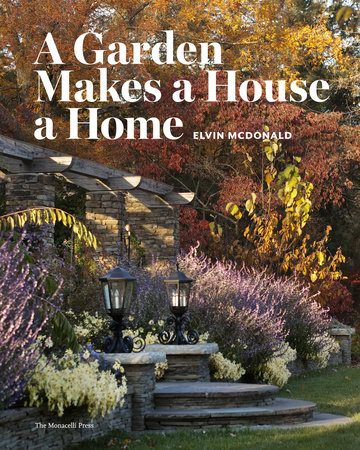 A Garden Makes a House a Home by Elvin McDonald