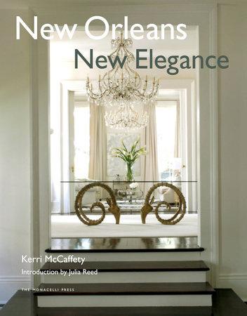 New Orleans New Elegance by Kerri McCaffety