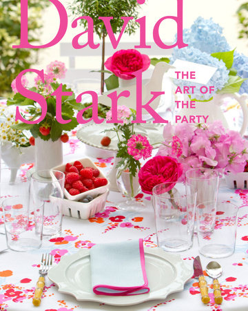 David Stark: The Art of the Party by David Stark