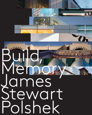 Build, Memory by James Stewart Polshek