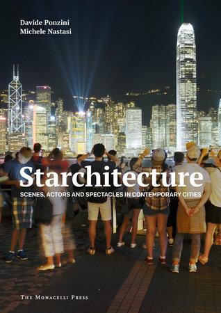 Starchitecture by Davide Ponzini and Michele Nastasi