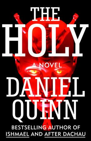 The Holy by Daniel Quinn