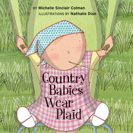 Country Babies Wear Plaid by Michelle Sinclair Colman