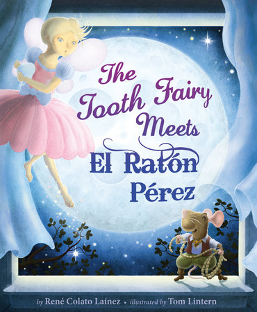 The Tooth Fairy Meets El Raton Perez by Rene Colato Lainez