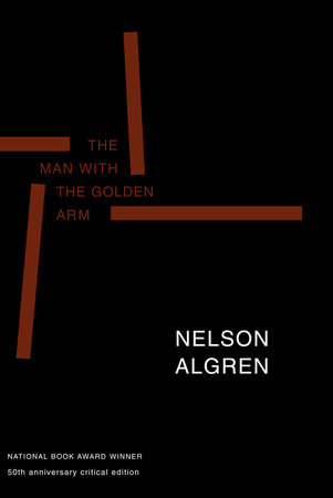 The Man with the Golden Arm (50th Anniversary Edition) by Nelson Algren