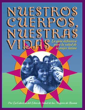 Nuestros Cuerpos, Nuestras Vidas by Boston Women's Health Book Collective