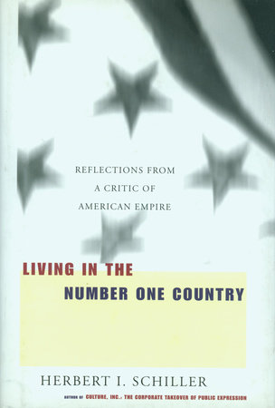 Living in the Number One Country by Herbert I. Schiller