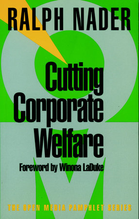 Cutting Corporate Welfare by Ralph Nader