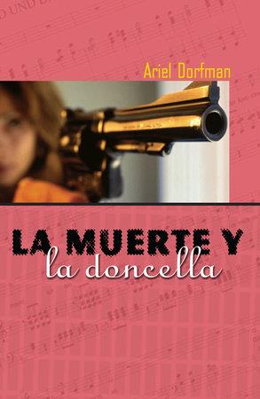 La Muerte y la Doncella by Ariel Dorfman