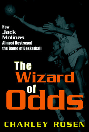 The Wizard of Odds by Charley Rosen
