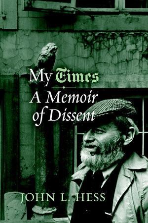 My Times by John L. Hess