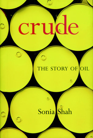 Crude by Sonia Shah