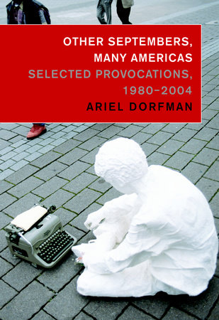 Other Septembers, Many Americas by Ariel Dorfman