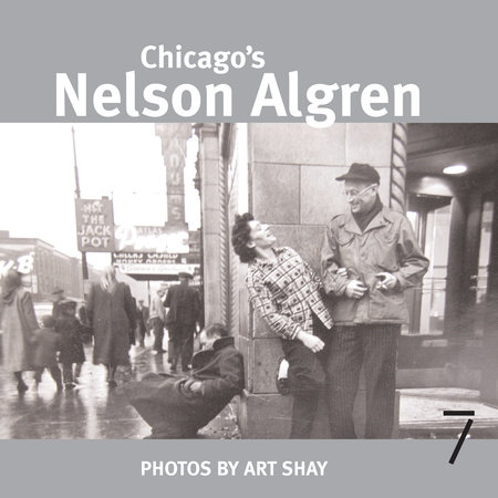 Chicago's Nelson Algren by Art Shay