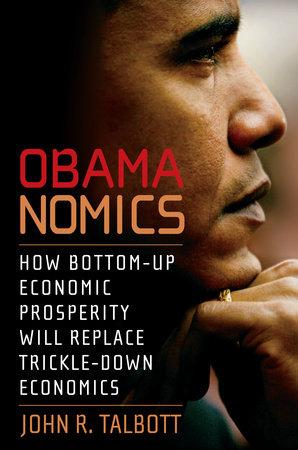 Obamanomics by John R. Talbott