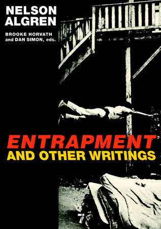 Entrapment and Other Writings by Nelson Algren