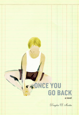 Once You Go Back by Douglas Martin