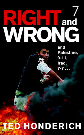Right & Wrong & Palestine by Ted Honderich