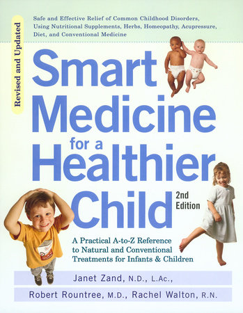 Smart Medicine for a Healthier Child by Janet Zand, Robert Rountree and Rachel Walton