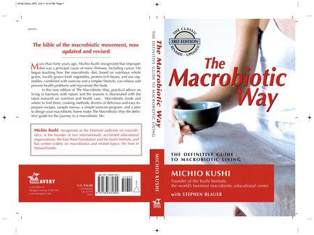 The Macrobiotic Way by Michio Kushi, Stephen Blauer and Wendy Esko