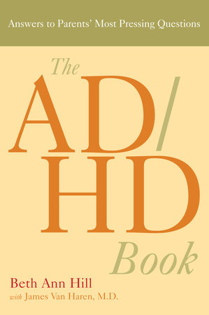 The ADHD Book by Beth Ann Hill and James Van Haren