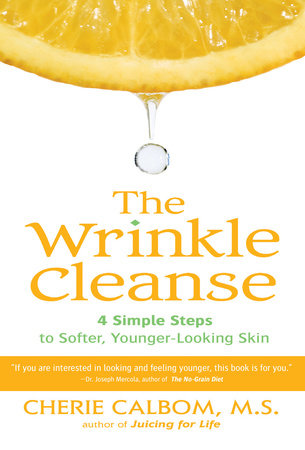The Wrinkle Cleanse by Cherie Calbom