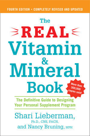 The Real Vitamin and Mineral Book by Shari Lieberman and Nancy Pauling Bruning