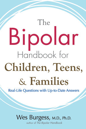 The Bipolar Handbook for Children, Teens, and Families by Wes Burgess