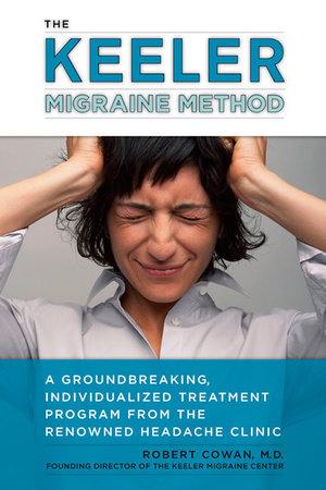 The Keeler Migraine Method by Robert Cowan