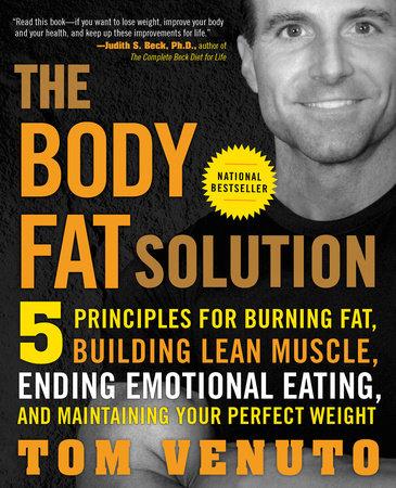 The Body Fat Solution by Tom Venuto