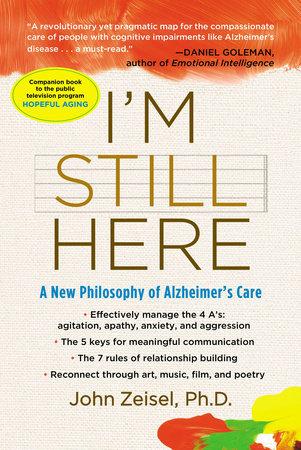 I'm Still Here by John Zeisel