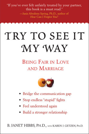 Try to See It My Way by B. Janet Hibbs Ph.D. and Karen J. Getzen Ph.D.