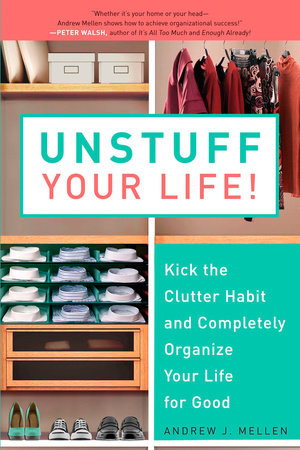 Unstuff Your Life! by Andrew J. Mellen